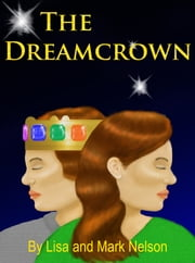 The Dreamcrown ebook by Lisa Nelson
