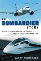 The Bombardier Story ebook by Larry MacDonald