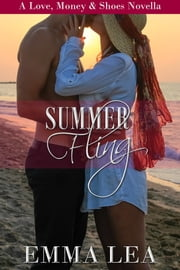 Summer Fling - A Love, Money & Shoes Novella ebook by Emma Lea