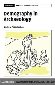Demography in Archaeology ebook by Chamberlain, Andrew T.