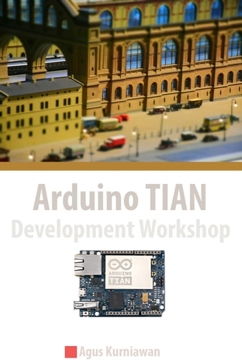 Arduino TIAN Development Workshop eBook by Agus Kurniawan