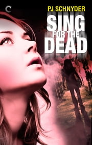 Sing for the Dead ebook by PJ Schnyder