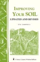 Improving Your Soil - Storey's Country Wisdom Bulletin A-202 ebook by Stu Campbell