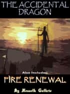 The Accidental Dragon and Fire Renewal (Mage Series) ebook by Kenneth Guthrie