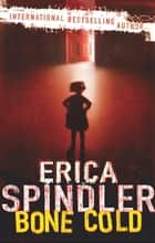 Bone Cold ebook by Erica Spindler
