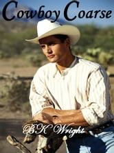 Cowboy Coarse ebook by BK Wright