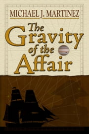 The Gravity of the Affair ebook by Michael J. Martinez