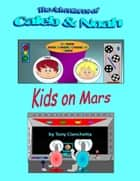 Kids On Mars ebook by Tony Cianchetta