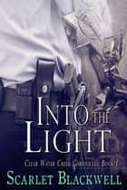 Into the Light ebook by Scarlet Blackwell
