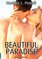 Beautiful Paradise - volume 2 ebook by Heather L. Powell