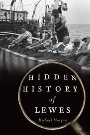 Hidden History of Lewes ebook by Michael Morgan