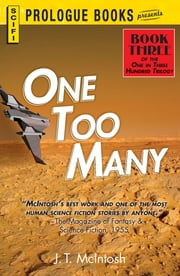 One Too Many - Book Three in the One in Three Hundred Trilogy ebook by J. T. McIntosh
