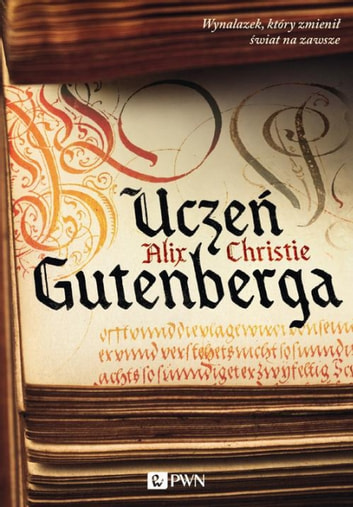 Uczeń Gutenberga ebook by Alix Christie