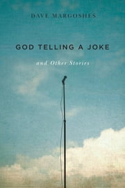 God Telliing a Joke and Other Stories ebook by Dave Margoshes