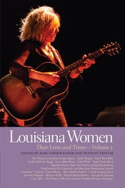 Louisiana Women - Their Lives and Times ebook by Shannon Frystak, Mary Farmer-Kaiser, Janet Allured,...