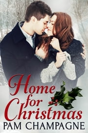 Home For Christmas ebook by Pam Champagne