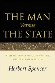 The Man Versus the State ebook by Herbert Spencer