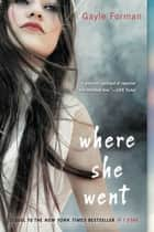 Where She Went ebook by