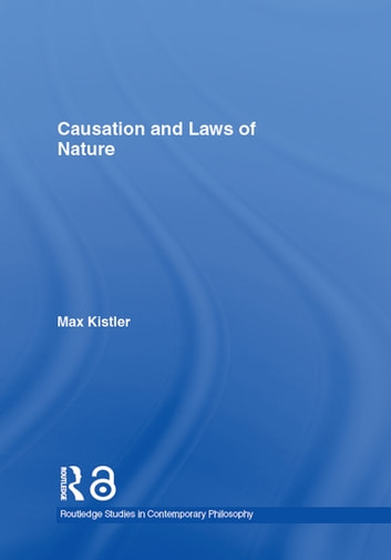 Causation and Laws of Nature ebook by Max Kistler