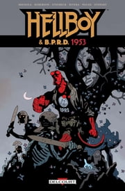Hellboy & BPRD T02 - 1953 ebook by Mike Mignola,Chris Roberson,Ben Stenbeck,Michael Walsh,Paolo Rivera