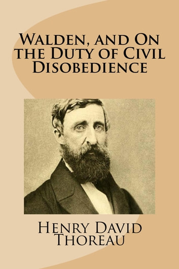 Walden, and On the Duty of Civil Disobedience ebook by Henry David Thoreau