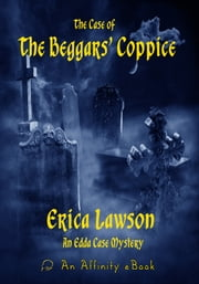 The Case of the Beggars' Coppice ebook by Erica Lawson