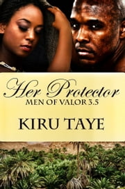 Her Protector (Men of Valor, 3.5) ebook by Kiru Taye