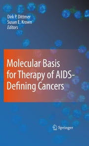 Molecular Basis for Therapy of AIDS-Defining Cancers ebook by Dirk P. Dittmer,Susan E. Krown