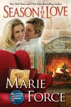 Season for Love, Gansett Island Series, Book 7 ebook by Marie Force