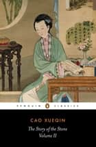The Story of the Stone: The Crab-Flower Club (Volume II) ebook by Cao Xueqin