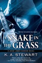 A Snake in the Grass ebook by K.A. Stewart