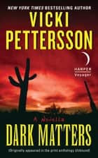Dark Matters ebook by Vicki Pettersson