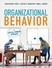 Organizational Behavior - A Critical-Thinking Approach ebook by Emma L. Murray,Dr. Christopher P. Neck,Dr. Jeffery D. Houghton