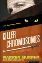 Killer Chromosomes - The Destroyer #32 ebook by Warren Murphy, Richard Sapir