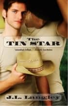 The Tin Star ebook by J.L. Langley