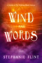 Wind and Words ebook by Stephanie Flint