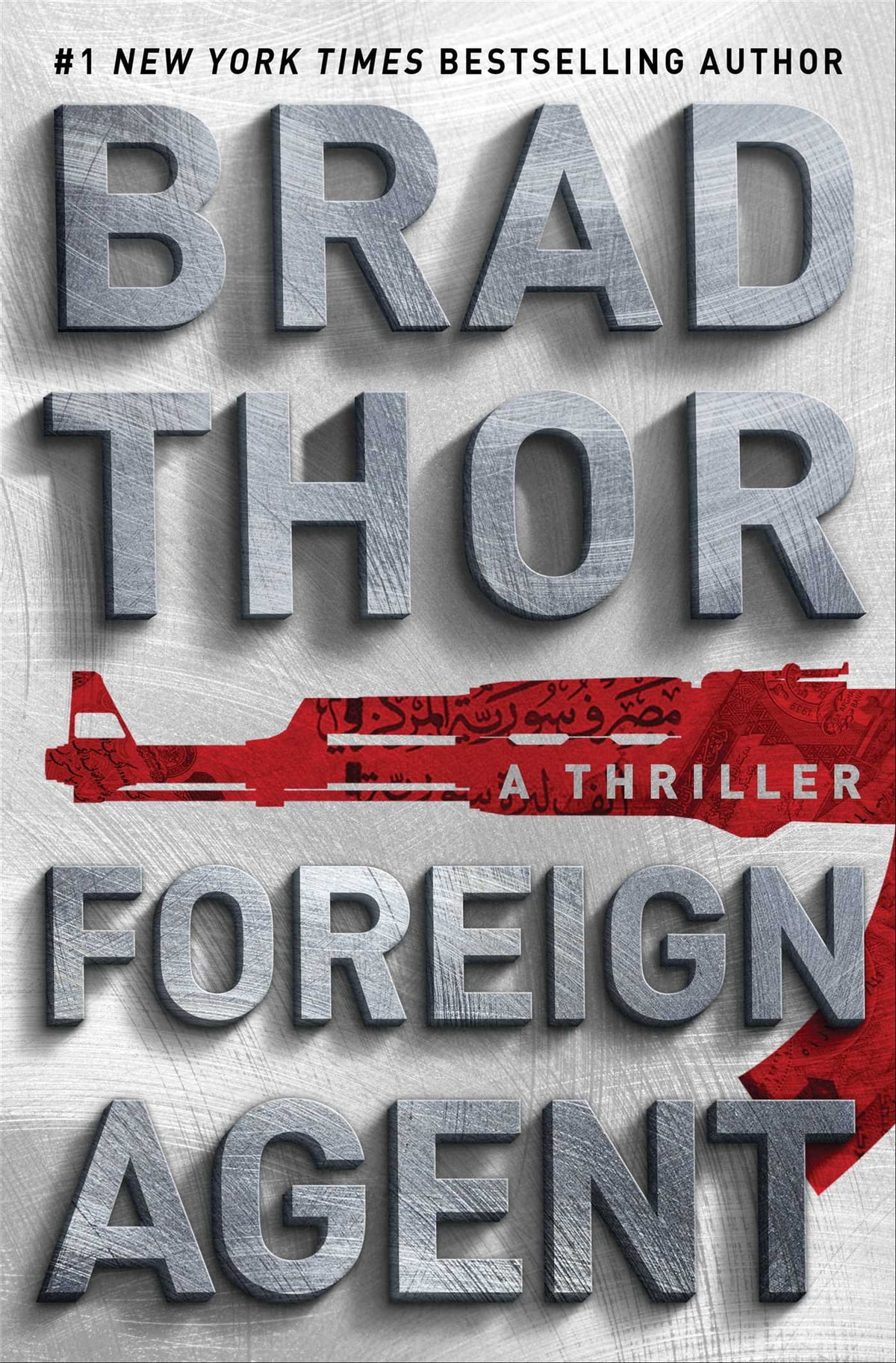 Foreign Agent  A Thriller Ebook By Brad Thor