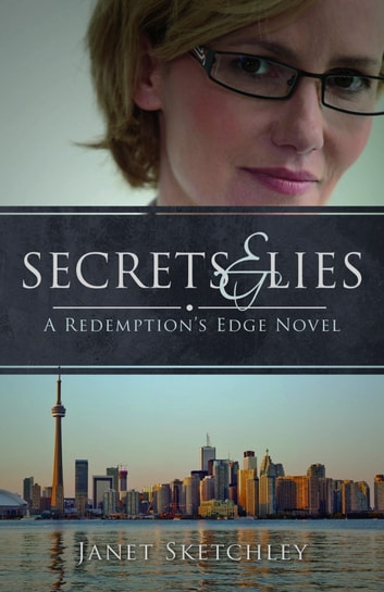 Secrets and Lies - A Redemption's Edge Novel ebook by Janet Sketchley
