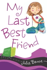 My Last Best Friend ebook by Julie Bowe