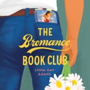 The Bromance Book Club audiobook by Lyssa Kay Adams
