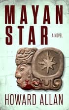 Mayan Star ebook by Howard Allan