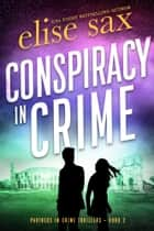 Conspiracy in Crime ebook by Elise Sax