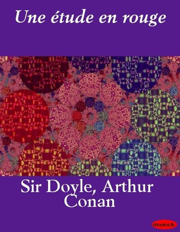étude en rouge, Une ebook by Arthur Conan Doyle