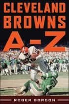 Cleveland Browns A - Z ebook by Roger Gordon, Mike Pruitt