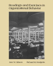 Readings and Exercises in Organizational Behavior ebook by Gibson, Jane W.