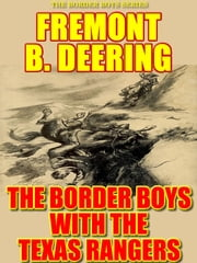 The Border Boys with the Texas Rangers ebook by Fremont B. Deering
