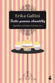 Tutto panna chantilly ebook by Erika Gallini