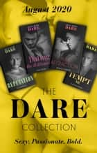 The Dare Collection August 2020: Tempt Me (Filthy Rich Billionaires) / Pure Attraction / Bad Reputation / Dating the Billionaire ebook by Caitlin Crews, Rebecca Hunter, JC Harroway,...