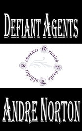 Defiant Agents ebook by Andre Norton