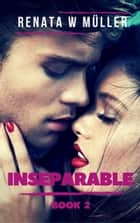 Inseparable 2 ebook by Renata W. Müller, Renata W. Müller